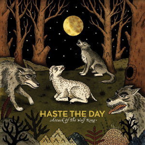 Haste The Day - Attack Of The Wolf King Cover
