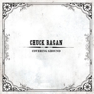 Chuck Ragan - Covering Ground Cover