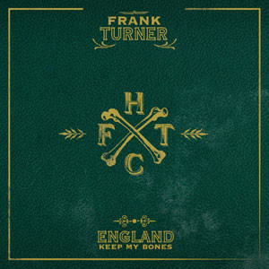 Frank Turner - England Keep My Bones Cover
