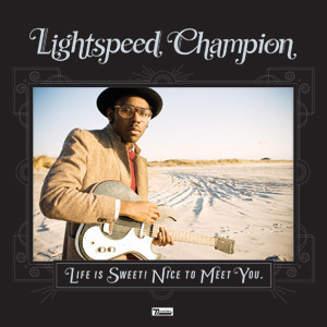 Lightspeed Champion - Life Is Sweet! Nice To Meet You Cover