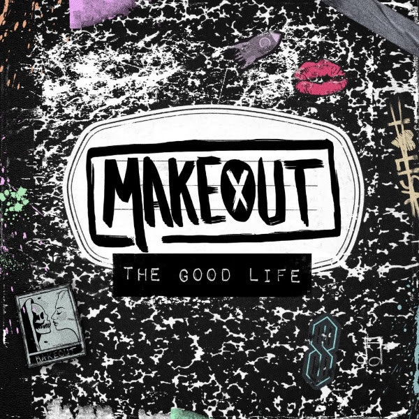 Image result for MAKEOUT the good life album cover