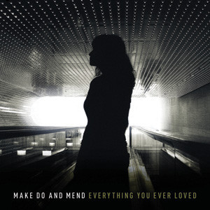 Make Do And Mend - Everything You Ever Loved Cover