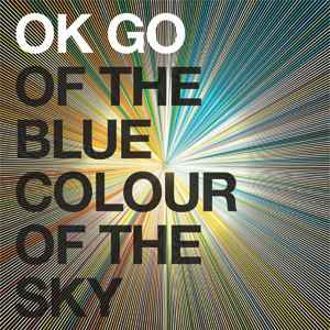 Ok Go - Of The Blue Colour Of The Sky Cover