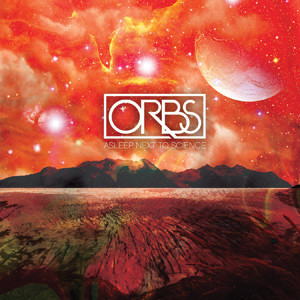 Orbs - Asleep Next To Science Cover