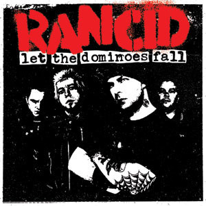 Rancid - 'Let The Dominoes Fall' Cover