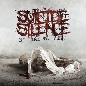 Suicide Silence - 'No Time to Bleed'