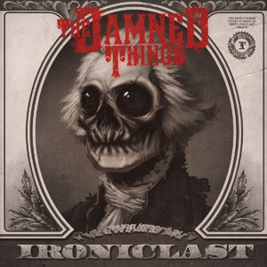 The Damned Things - Ironiclast Cover