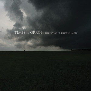Times Of Grace - The Hymn Of A Broken Man Cover