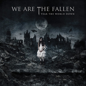 We Are The Fallen - Tear The World Down Cover