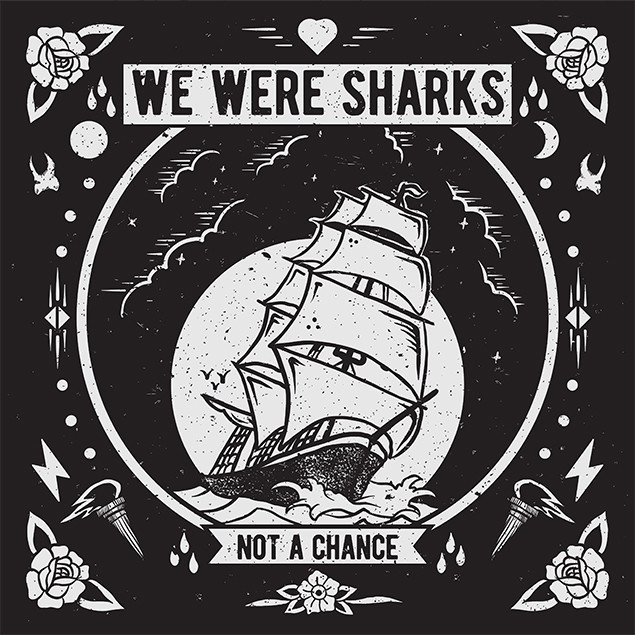 We Were Sharks - 'Not A Chance' Cover