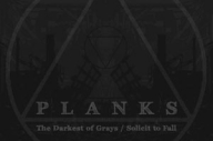 Planks - The Darkest Of Grays / Solicit To Fall