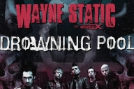 Wayne Static And Drowning Pool Are Doing A Tour Of The UK (And… Russia) In January
